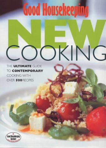 gh-new-cooking-the-ultimate-guide-to-contemporary-cooking-with-over-500-recipes-good-housekeeping-co