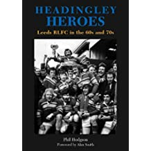 Headingley Heroes: Leeds RLFC in the 60s and 70s