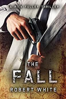 THE FALL: SAS hero turns Manchester hitman (A Rick Fuller Thriller Book 3) (English Edition) van [White, Robert]