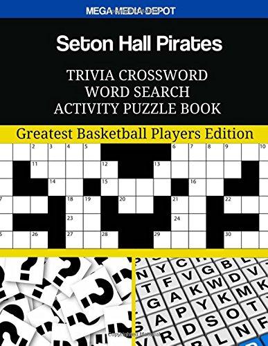 Seton Hall Pirates Trivia Crossword Word Search Activity Puzzle Book: Greatest Basketball Players Edition por Mega Media Depot