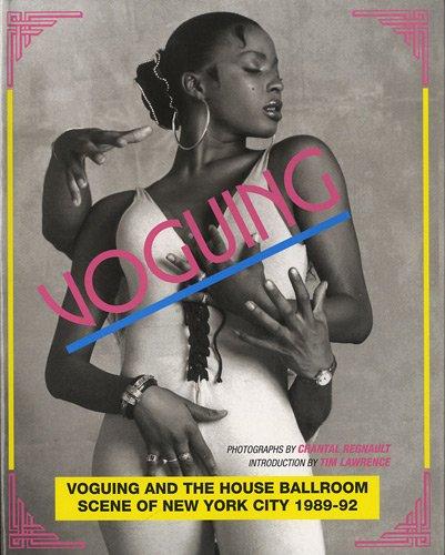 Voguing and the House Ballroom Scene of New York 1989-92