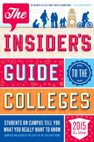 The Insider's Guide to the Colleges, 2015: Students on Campus Tell You What You Really Want to Know, 41st Edition (Insider's Guide to the Colleges: Students on Campus)