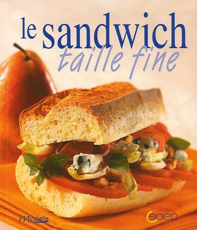 Le sandwich taille fine