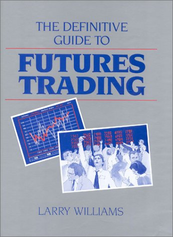 The Definitive Guide to Futures Trading, Volume I: Volume I