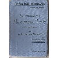 Nouveau cours de géographie programmes de 1905 les principales puissances du monde moins la France classes de philosophie et de mathématiques 6ème et complétée librairie ch. delagrave 1912
