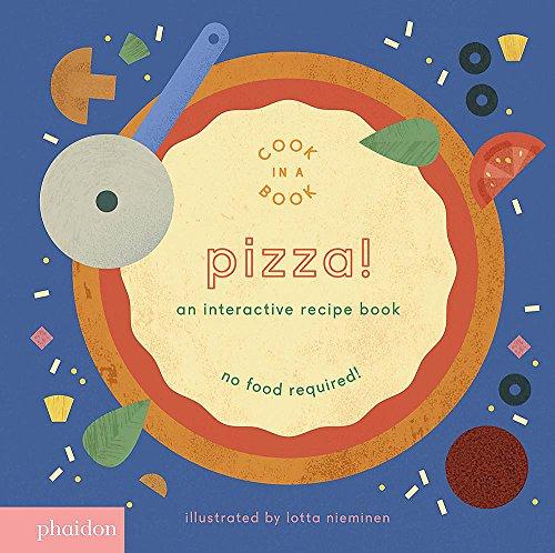 Pizza. An Interactive Recipe Book (Libri per bambini) por Lotta Nieminen