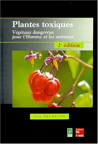 Plantes toxiques. Végétaux dangereux pour l'homme et les animaux, 2ème édition