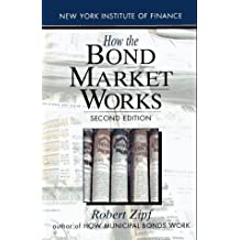 How the Bond Market Works: Second Edition (New York Institute of Finance)