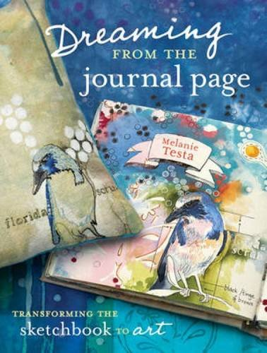 Dreaming from the Journal Page: Taking Creative Ideas from the Art Journal to Art