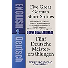 Five Great German Short Stories/Funf Deutsche Meistererzahlungen: A Dual-Language Book