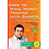 How to Make Money Trading with Charts: 2nd Edition with a New Chapter