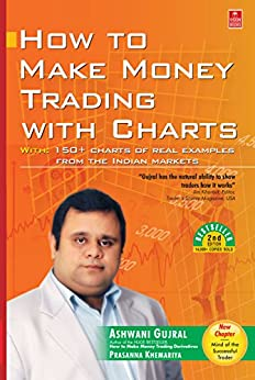 How to Make Money Trading with Charts: 2nd Edition with a New Chapter by [Gujral, Ashwani]