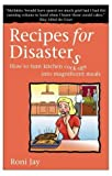 Recipes for Disasters: How to Turn Kitchen Cock-ups into Magnificent Meals by Roni Jay (13-Sep-2004) Paperback