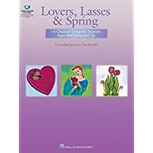 Lovers, Lasses & Spring: 14 Classical Songs for Soprano Ages Mid-Teens and Up with online audio by Boytim, Joan Frey (2004) Paperback