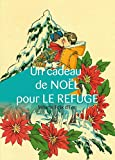 Un cadeau de Noël pour Le Refuge, volume Felix d'Eon