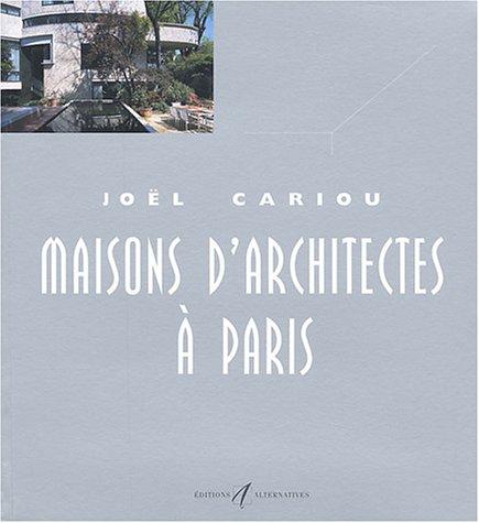 Maisons d'architectes à Paris par Joël Cariou