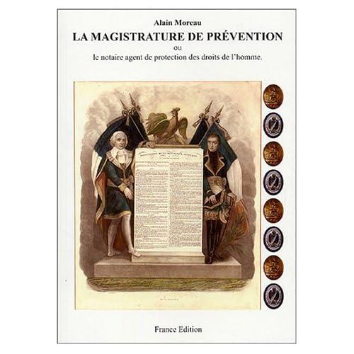 La magistrature de prévention ou le notaire agent de protection des droits de l'homme