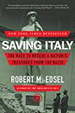 Saving Italy - The Race to Rescue a Nation′s Treasures from the Nazis