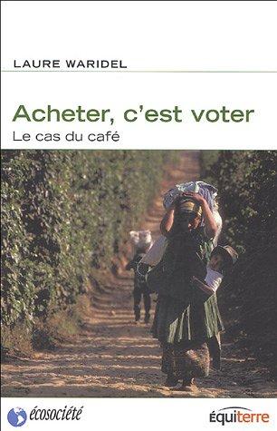 Acheter c'est voter. Le cas du café
