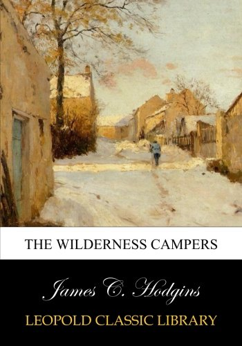 The wilderness campers por James C. Hodgins