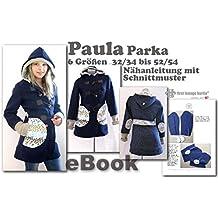Paula Nähanleitung mit Schnittmuster auf CD für Parka bzw. Kapuzen-Jacke, Duffle-Coat oder Mantel in 6 Größen Gr. 32/34 bis 52/54
