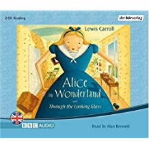 Alice in Wonderland and Through the Looking Glass: Gekürzte Lesung ab 8 Jahren