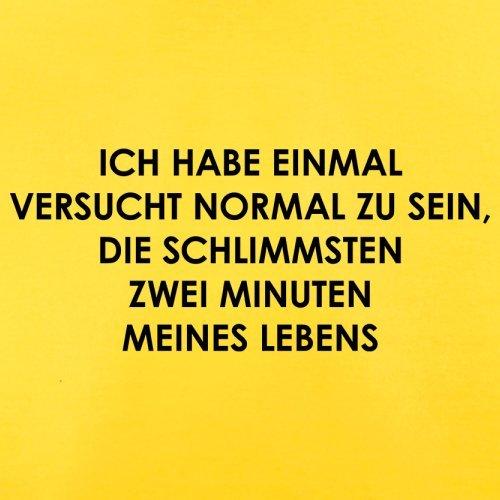 ICH HABE EINMAL VERSUCHT NORMAL ZU SEIN. DIE SCHLIMMSTEN ZWEI MINUTEN MEINES LEBENS - Herren T-Shirt - 13 Farben Gelb