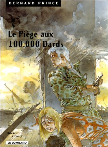 Bernard Prince, tome 15 : Le Piège aux 100.000 dards