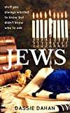 Jews: Stuff You Always Wanted to Know But Didn't Know Who to Ask