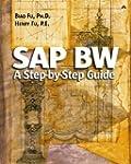 SAP BW: A Step-by-Step Guide: A Step-...