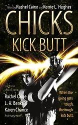 Chicks Kick Butt by Rachel Caine (2013) Mass Market Paperback