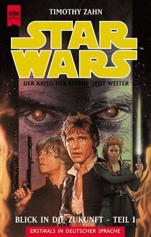 Star Wars. Die Hand von Thrawn 02/1. Blick in die Zukunft. par Timothy Zahn