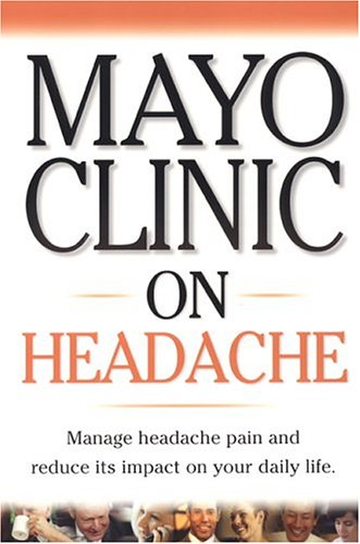 mayo-clinic-on-headache-manage-headache-pain-and-reduce-its-impact-on-your-daily-life