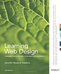 Learning Web Design: A Beginner's Guide to (X)HTML, StyleSheets, and Web Graphics by Jennifer Niederst Robbins (2007-06-15)