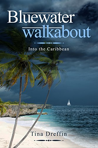 bluewater-walkabout-into-the-caribbean-english-edition