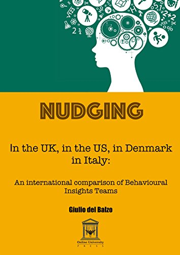 Nudging in the UK, in the USA, in Denmark, in Italy: an