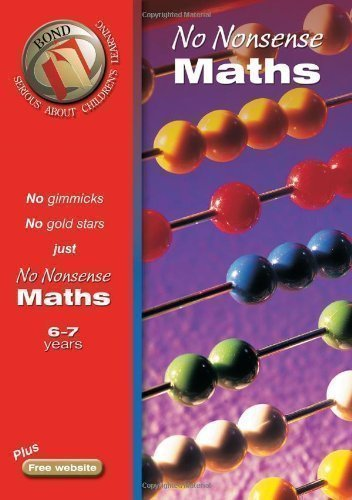 Bond No Nonsense Maths 6-7 years (Bond Assessment Papers) by Lindsay, Sarah New Edition (2005)