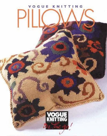 Vogue Knitting on the Go: Pillows