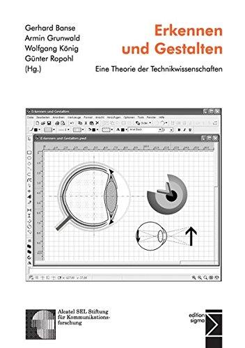 Erkennen und Gestalten: Eine Theorie der Technikwissenschaften