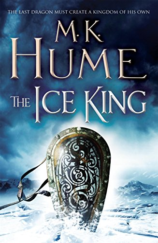 The Ice King (Twilight of the Celts Book III): A gripping adventure of courage and honour (English Edition) por M. K. Hume