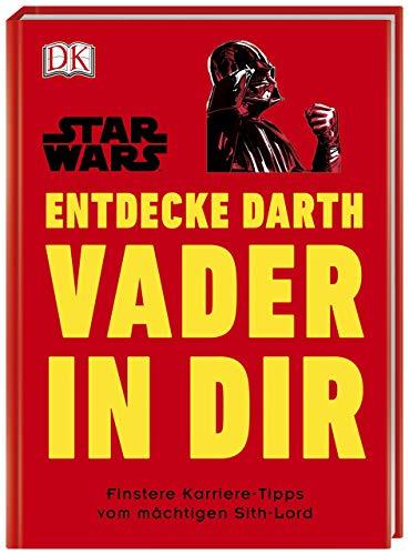 Star WarsTM Entdecke Darth Vader in dir: Finstere Karriere-Tipps vom mächtigen Sith-Lord