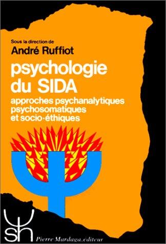 PSYCHOLOGIE DU SIDA 179. Approches psychanalytiques psychosomatiques et socio-éthiques