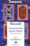 Telecharger Livres BURUNDI LE DEVIANCE D UN POUVOIR SOLITAIRE LE REGIME BAGAZA 1976 1987 (PDF,EPUB,MOBI) gratuits en Francaise