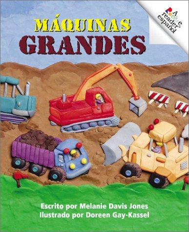 Maquinas Grandes (Rookie Espanol) por Melanie Davis Jones