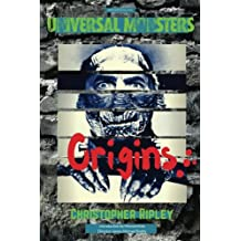 Universal Monsters: Origins: The legends behind the world's greatest cinematic monsters