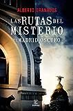 Las rutas del misterio: Madrid oscuro