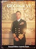 Life and Times of George VI (Kings & Queens)