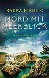 Mord mit Meerblick: Ein Kroatien-Krimi (Sandra Horvat, Band 1)