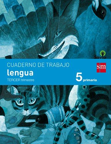 Cuaderno de lengua. 5 Primaria, 3 Trimestre. Savia - 9788467570069