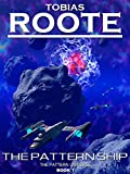 The Pattern Ship (The Pattern Universe Book 1) by Tobias Roote
